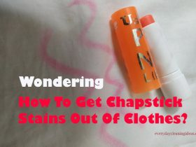 How To Get Chapstick Stains Out Of Clothes