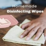 DIY Homemade Disinfecting Wipes