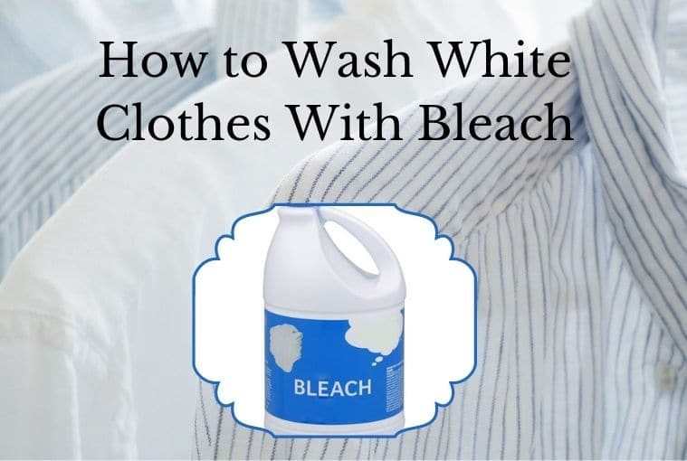How to Wash White Clothes With Bleach